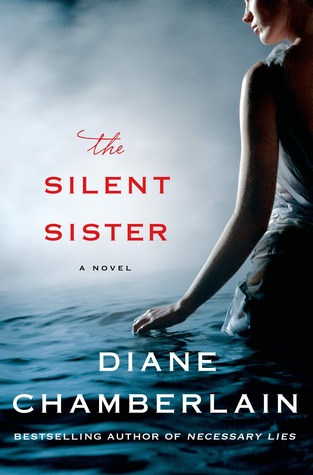 'The Silent Sister' By Diane Chamberlain.